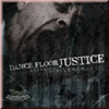 Dance Floor Justice 'breaking the silence' CD