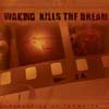 Waking Kills The Dream 'depending on tomorrow' CD