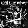 Watchmaker 'erased from the memory of man' CD