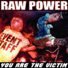 Raw Power 'you are the victim' CD + CD-R