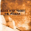 Silence After Tragedy/The Phoenix split CD