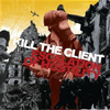 Kill The Client 'escalation of hostility' CD