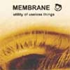 Membrane 'utility of useless things' CD
