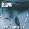 Nosebleed Connection, The 'hate for free' CD