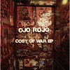 Ojo Rojo 'the cost of war' 10inch