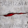 Schizma 'whatever it takes whatever it wrecks' 12inch