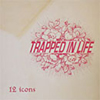 Trapped In Life '12 icons' CD